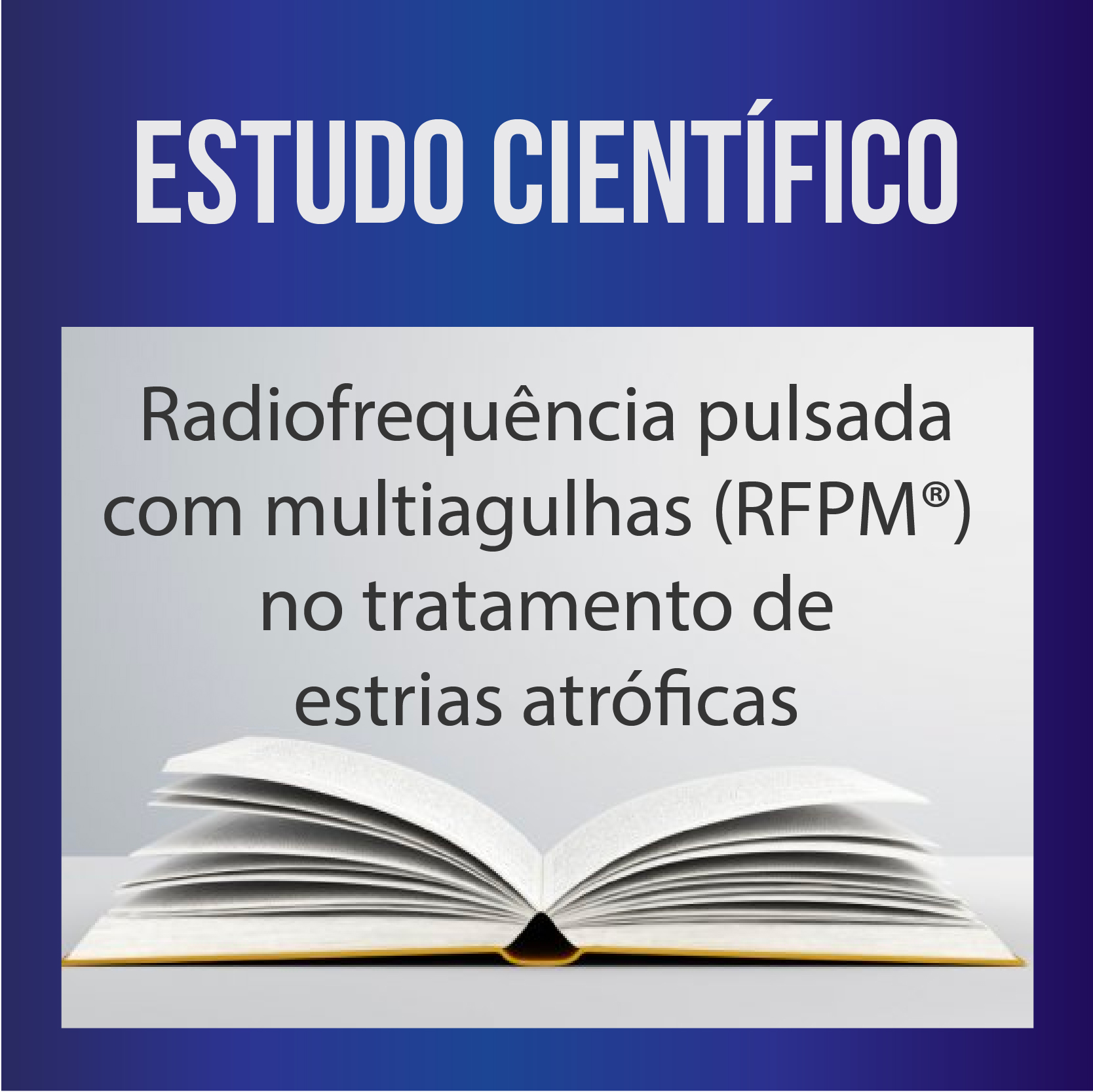 Radiofrequência pulsada com multiagulhas (RFPM®) no tratamento de estrias atróficas